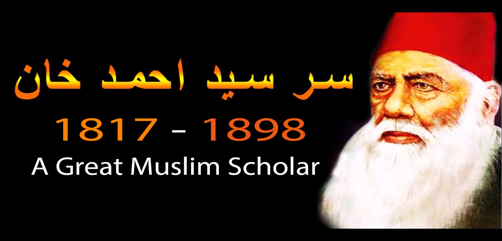 Sir Syed Ahmed Khan a scholar