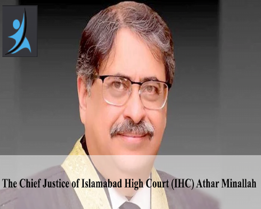 The Chief Justice of Islamabad High Court (IHC) Athar Minallah