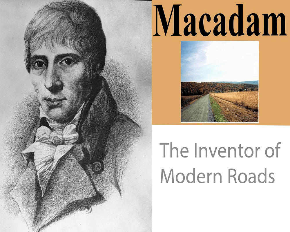 The Inventor of Modern Roads and Development in his ancient times.