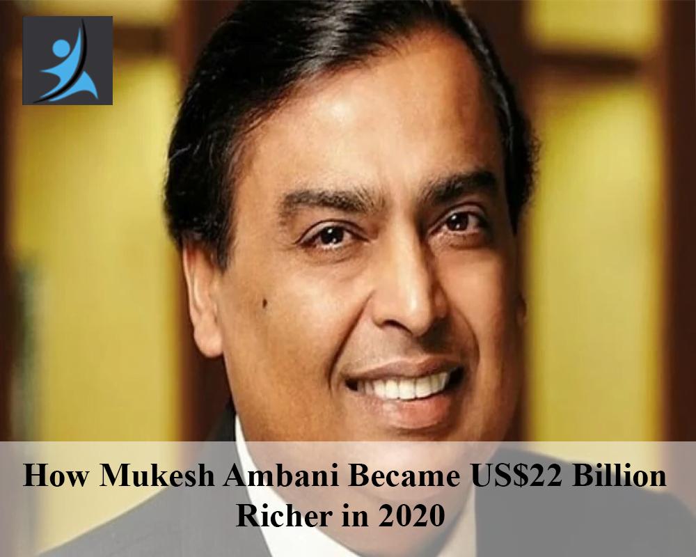 How Mukesh Ambani became US$22 billion richer in 2020
