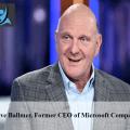 Steve Ballmer, Former CEO of Microsoft Company