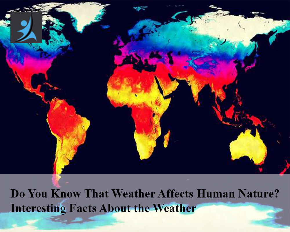 Do You Know That Weather Affects Human Nature, interesting facts about nature
