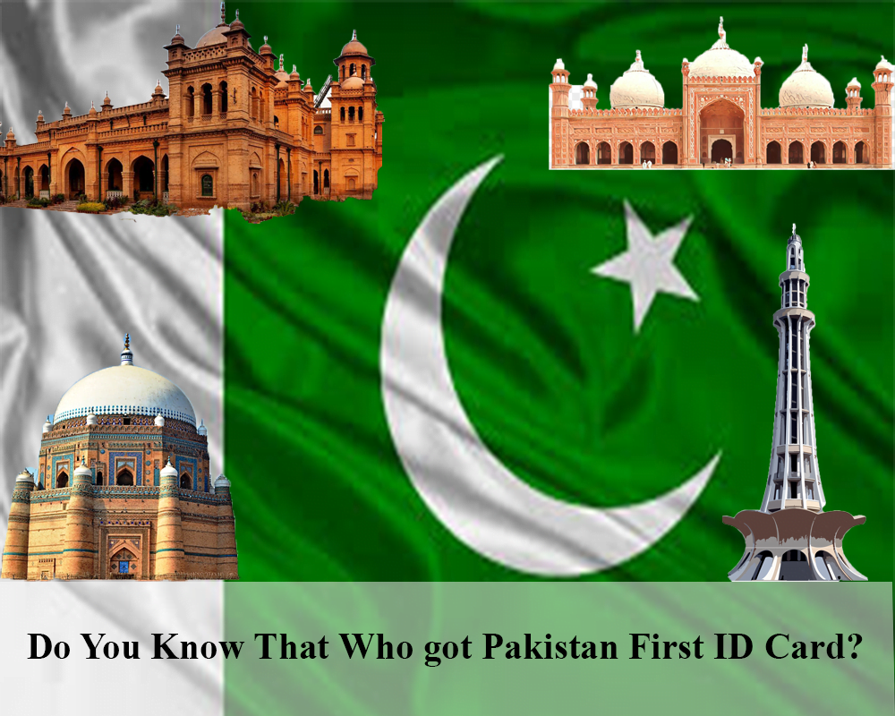 Do You Know That Who got Pakistan First ID Card